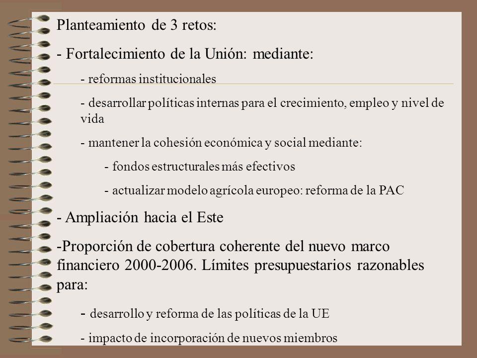 Planteamiento de 3 retos: - Fortalecimiento de la Unión: mediante: - reformas institucionales - desarrollar políticas internas para el crecimiento, em