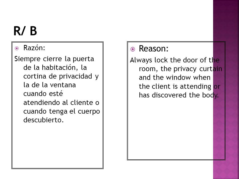 Razón: Siempre cierre la puerta de la habitación, la cortina de privacidad y la de la ventana cuando esté atendiendo al cliente o cuando tenga el cuer