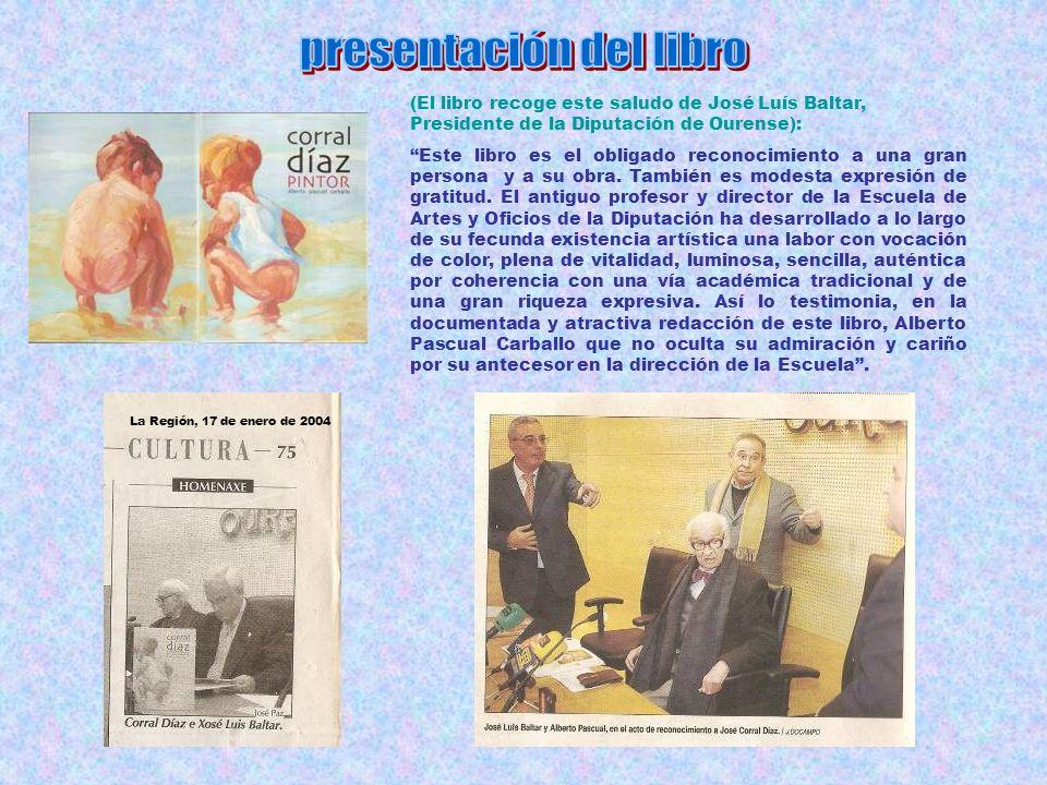 La Diputación de Ourense, en el 2004, organizó actos para rendir homenaje a José Corral Díaz, contando siempre con la presencia del presidente de la i