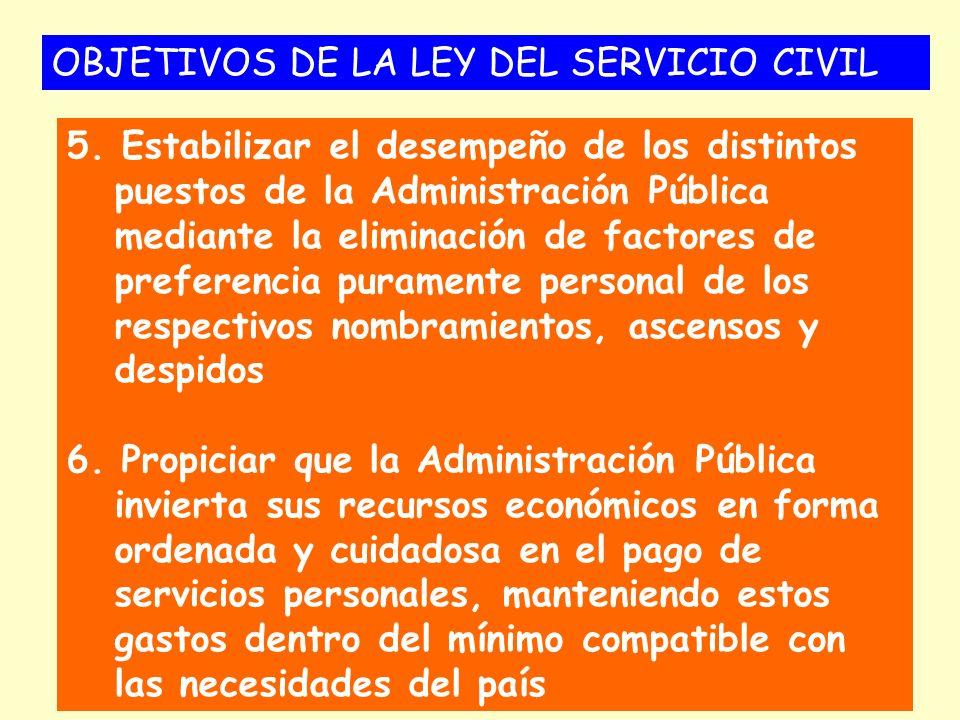 5. Estabilizar el desempeño de los distintos puestos de la Administración Pública mediante la eliminación de factores de preferencia puramente persona