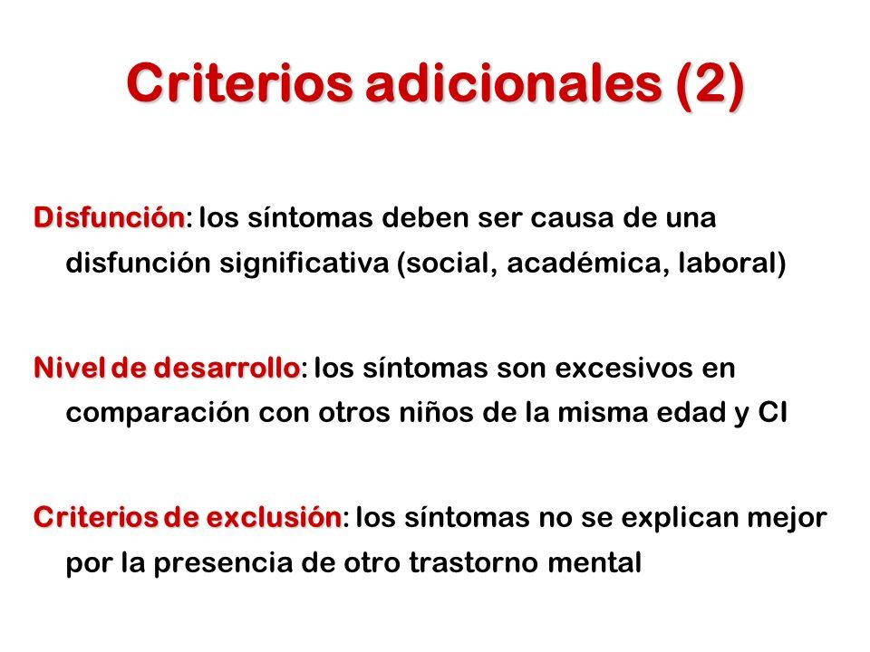 Las variaciones de la conducta dependen del contexto Los criterios son más adecuados para niños varones con edades entre los 6 y los 12 años de inteligencia normal Los criterios son menos aplicables, por tanto, a niñas, prescolares, adolescentes, adultos y personas con retraso mental Criterios adicionales (3)
