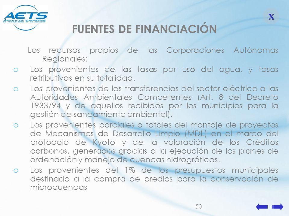 50 FUENTES DE FINANCIACIÓN Los recursos propios de las Corporaciones Autónomas Regionales: oLos provenientes de las tasas por uso del agua, y tasas re