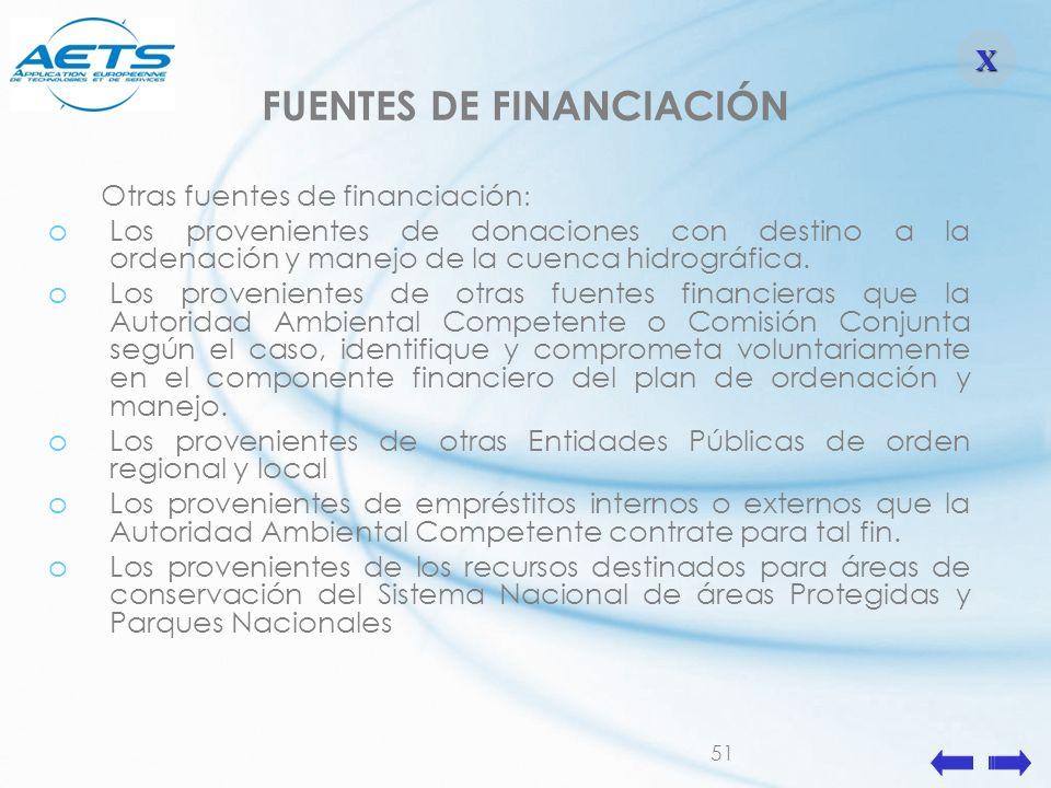 51 FUENTES DE FINANCIACIÓN Otras fuentes de financiación : oLos provenientes de donaciones con destino a la ordenación y manejo de la cuenca hidrográf