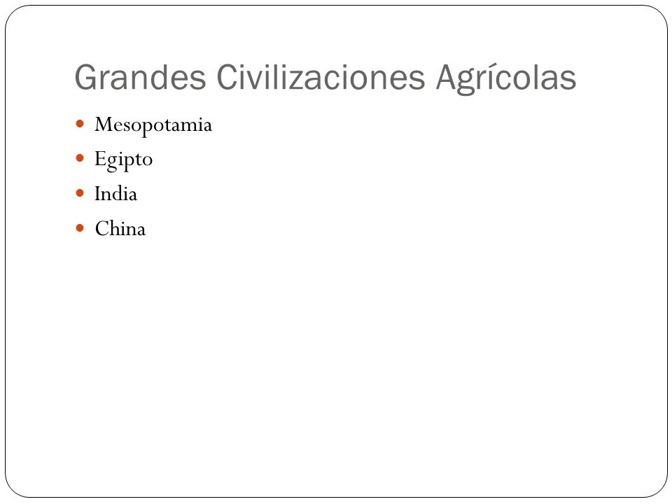 Grandes Civilizaciones Agrícolas Mesopotamia Egipto India China