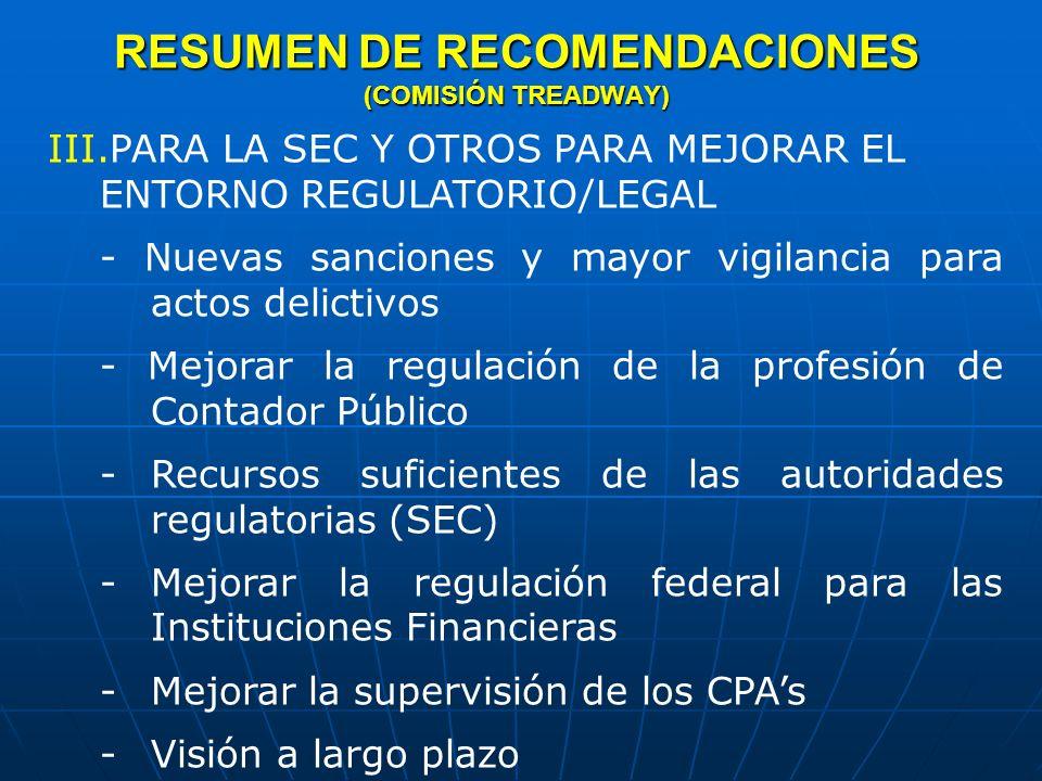 RESUMEN DE RECOMENDACIONES (COMISIÓN TREDWAY) IV.PARA LOS EDUCADORES - Mejora de los planes de estudio - Exámenes para certificación profesional y EPC -Educación directiva, gerencial y operativa