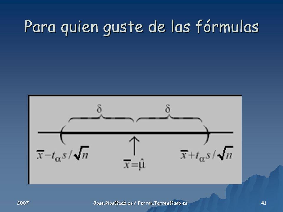 2007 Jose.Rios@uab.es / Ferran.Torres@uab.es 41 Para quien guste de las fórmulas