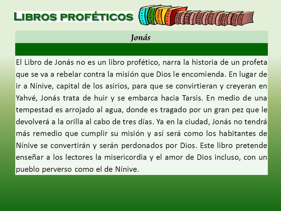 El Libro de Jonás no es un libro profético, narra la historia de un profeta que se va a rebelar contra la misión que Dios le encomienda. En lugar de i