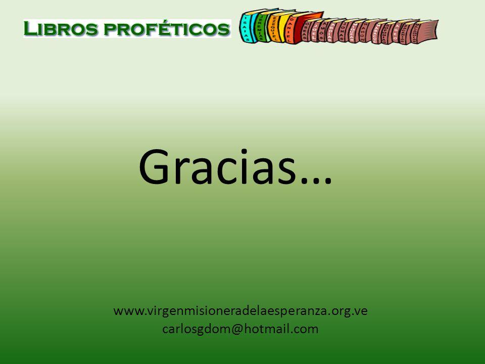 Gracias… www.virgenmisioneradelaesperanza.org.ve carlosgdom@hotmail.com
