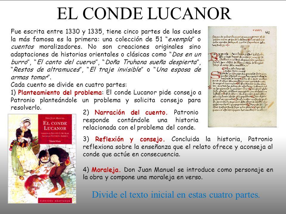 EL CONDE LUCANOR Fue escrita entre 1330 y 1335, tiene cinco partes de las cuales la más famosa es la primera: una colección de 51 exempla o cuentos moralizadores.