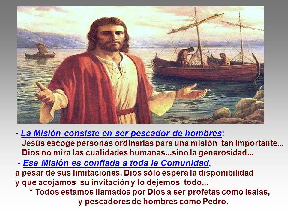 - Es Pedro quien lleva la barca al lugar indicado... y a él le dice Jesús: