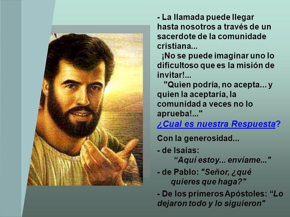 - La Misión consiste en ser pescador de hombres: Jesús escoge personas ordinarias para una misión tan importante... Dios no mira las cualidades humana