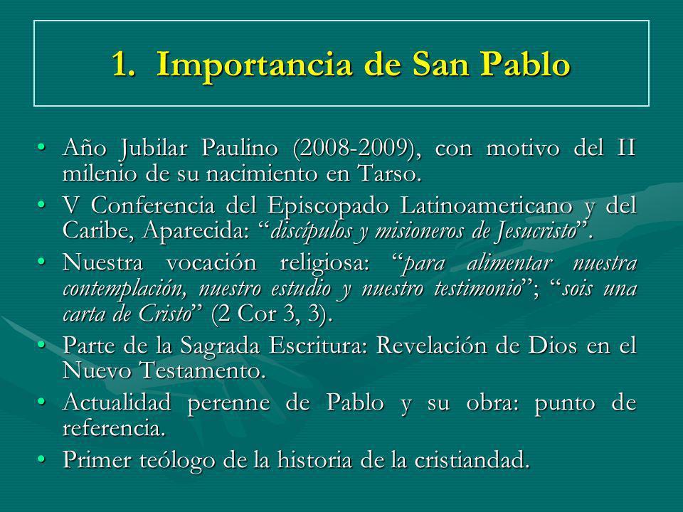 1. Importancia de San Pablo Año Jubilar Paulino (2008-2009), con motivo del II milenio de su nacimiento en Tarso.Año Jubilar Paulino (2008-2009), con