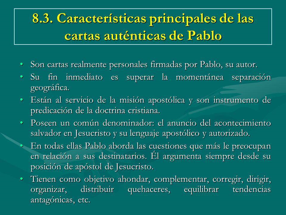 8.3. Características principales de las cartas auténticas de Pablo Son cartas realmente personales firmadas por Pablo, su autor.Son cartas realmente p