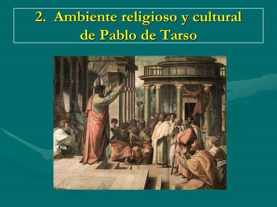 PABLO DE TARSO Judaísmo Paganismo Raza fuertemente tradicionalista y ligada a su tierra geográfica con un profundo sentido religioso.