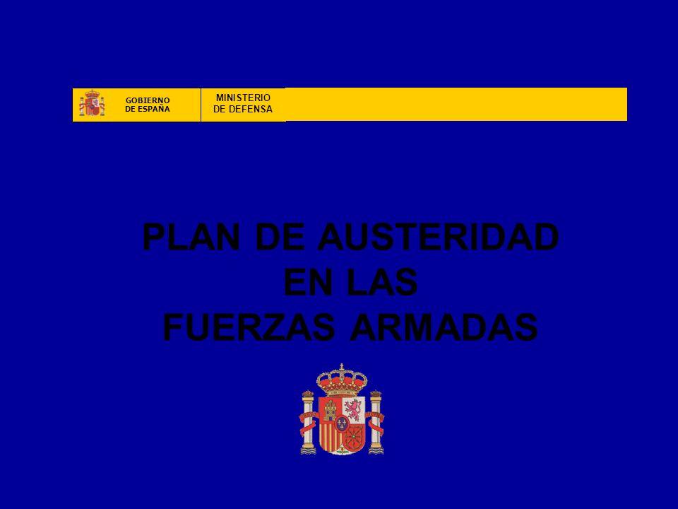 PLAN DE AUSTERIDAD EN LAS FUERZAS ARMADAS GOBIERNO DE ESPAÑA MINISTERIO DE DEFENSA