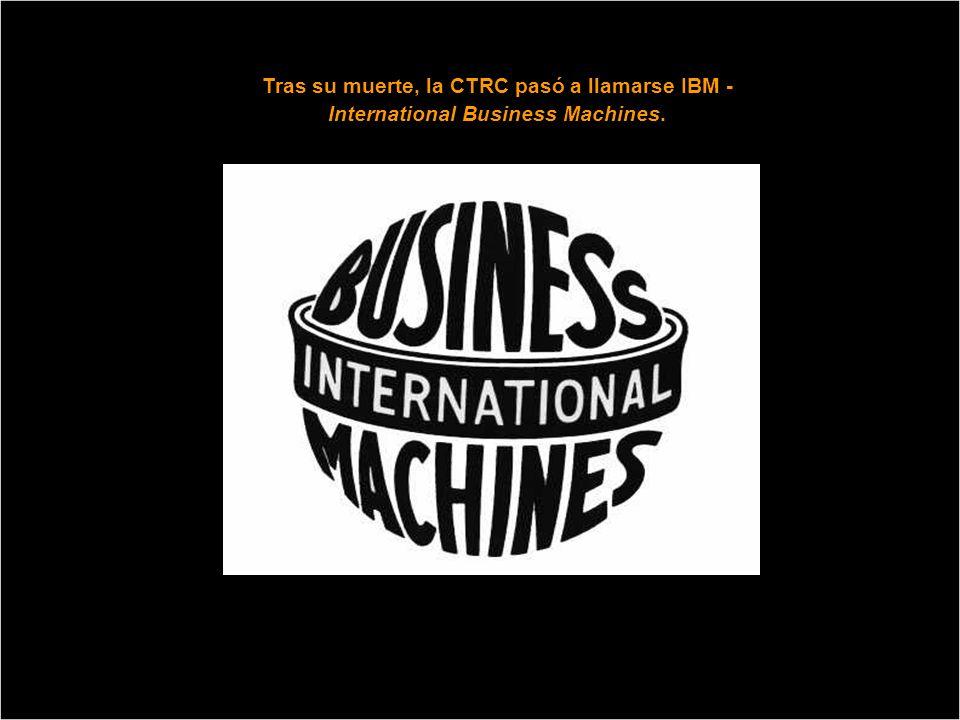 En 1896, tal era ya el éxito de Hollerith, que fundó la Tabulation Machine Company, que se fusionó con otras dos empresas para formar la Computing Tabulation Recording Company