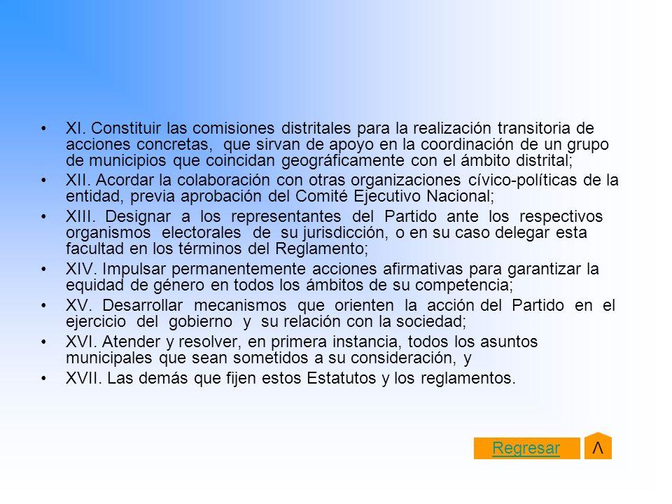 XI. Constituir las comisiones distritales para la realización transitoria de acciones concretas, que sirvan de apoyo en la coordinación de un grupo de