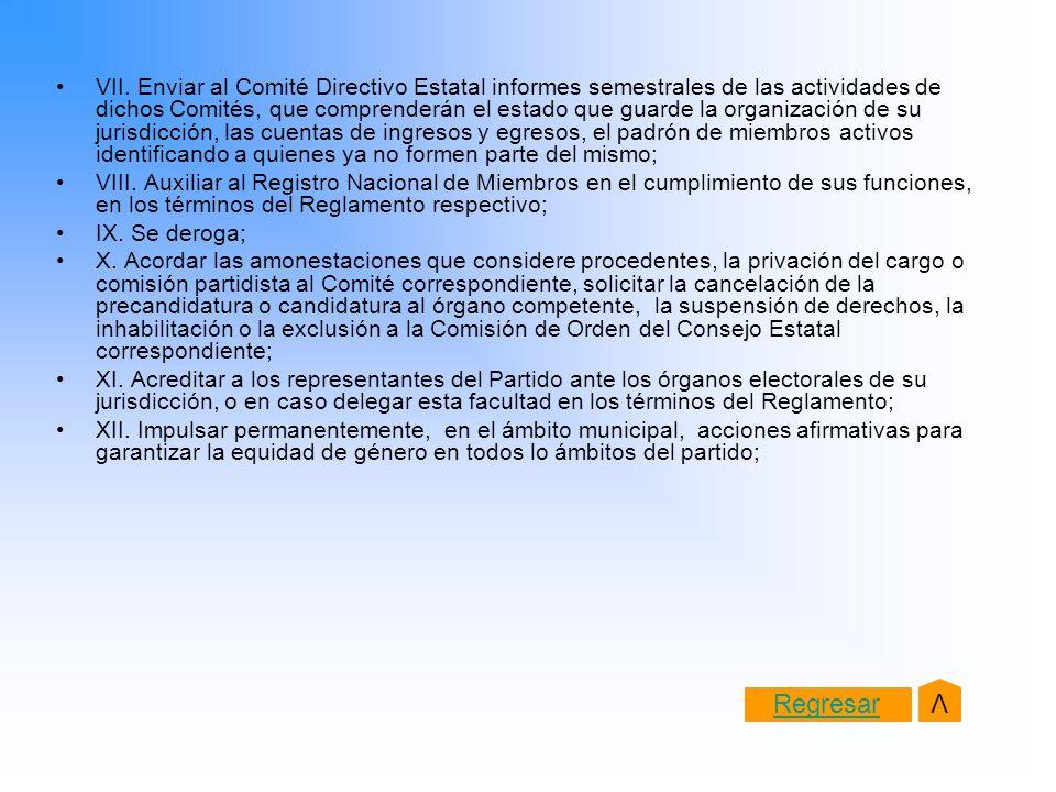 VII. Enviar al Comité Directivo Estatal informes semestrales de las actividades de dichos Comités, que comprenderán el estado que guarde la organizaci