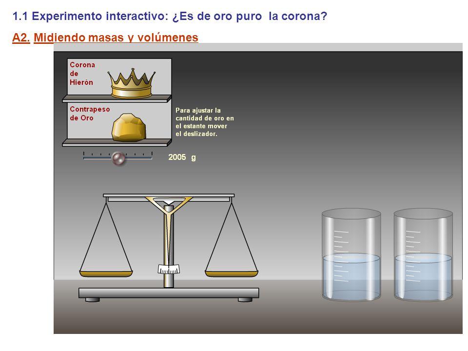 1.1 Experimento interactivo: ¿Es de oro puro la corona? A2. Midiendo masas y volúmenes