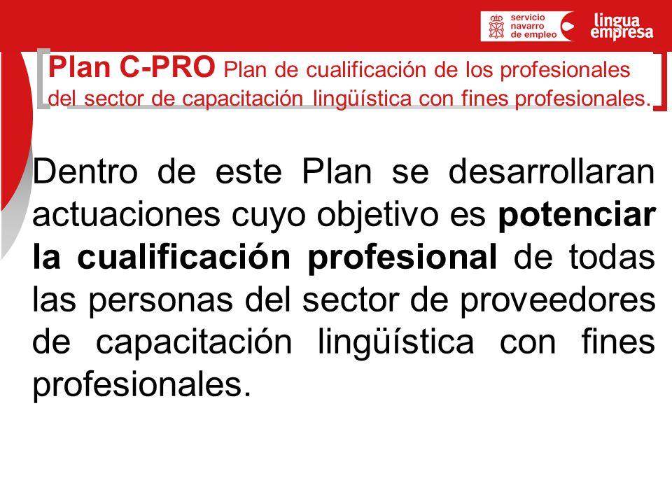 Plan C-PRO Plan de cualificación de los profesionales del sector de capacitación lingüística con fines profesionales.
