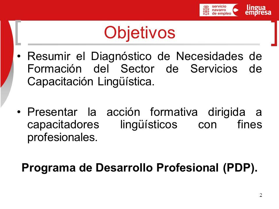 2 Objetivos Resumir el Diagnóstico de Necesidades de Formación del Sector de Servicios de Capacitación Lingüística.