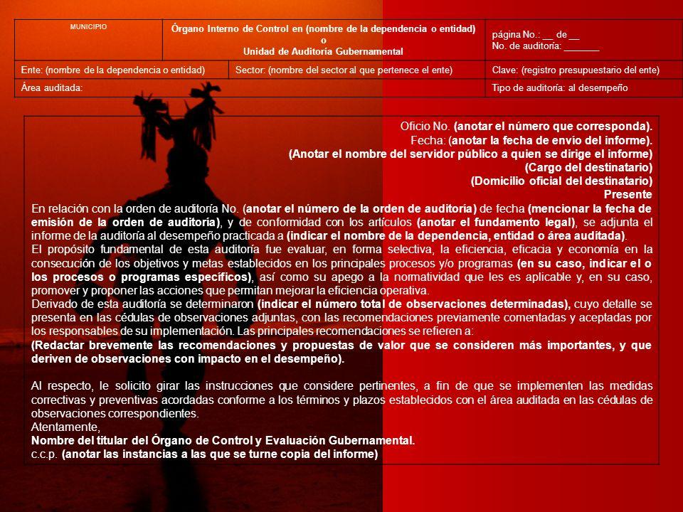 MUNICIPIO Órgano Interno de Control en (nombre de la dependencia o entidad) o Unidad de Auditoría Gubernamental página No.: __ de __ No. de auditoría: