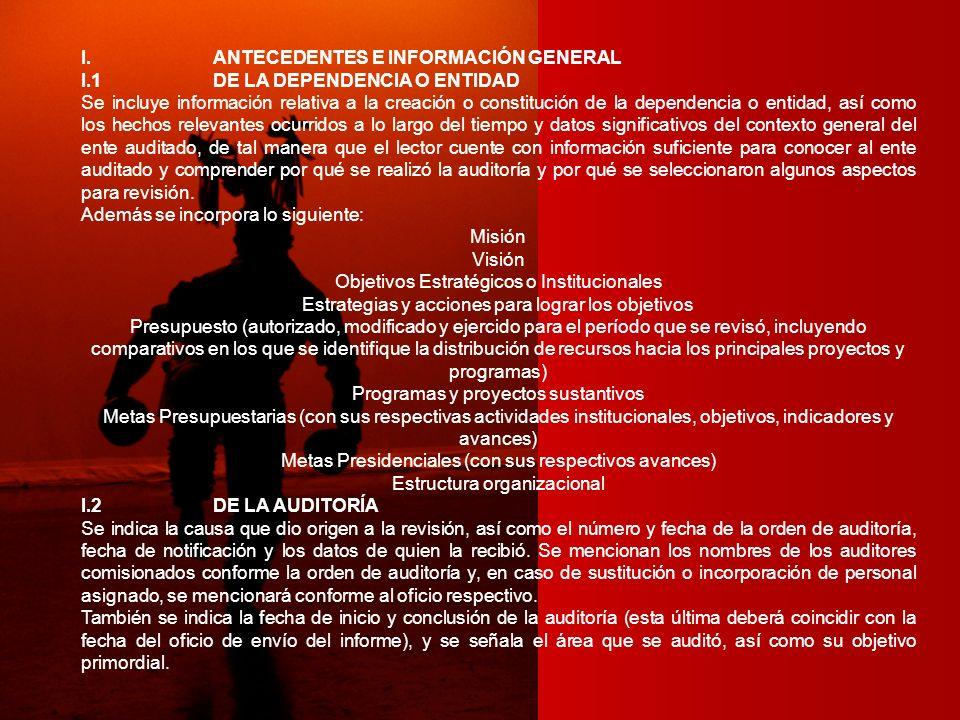 I.ANTECEDENTES E INFORMACIÓN GENERAL I.1DE LA DEPENDENCIA O ENTIDAD Se incluye información relativa a la creación o constitución de la dependencia o e