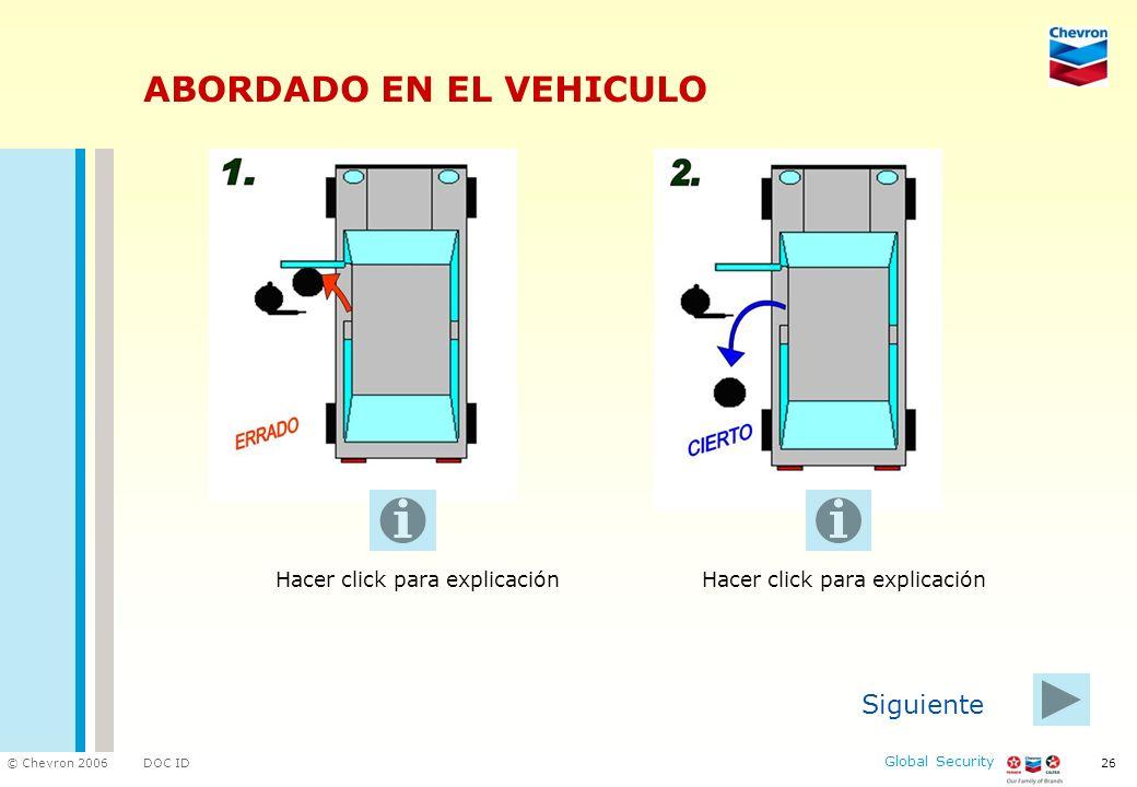 DOC ID © Chevron 2006 Global Security 26 ABORDADO EN EL VEHICULO Siguiente Hacer click para explicación