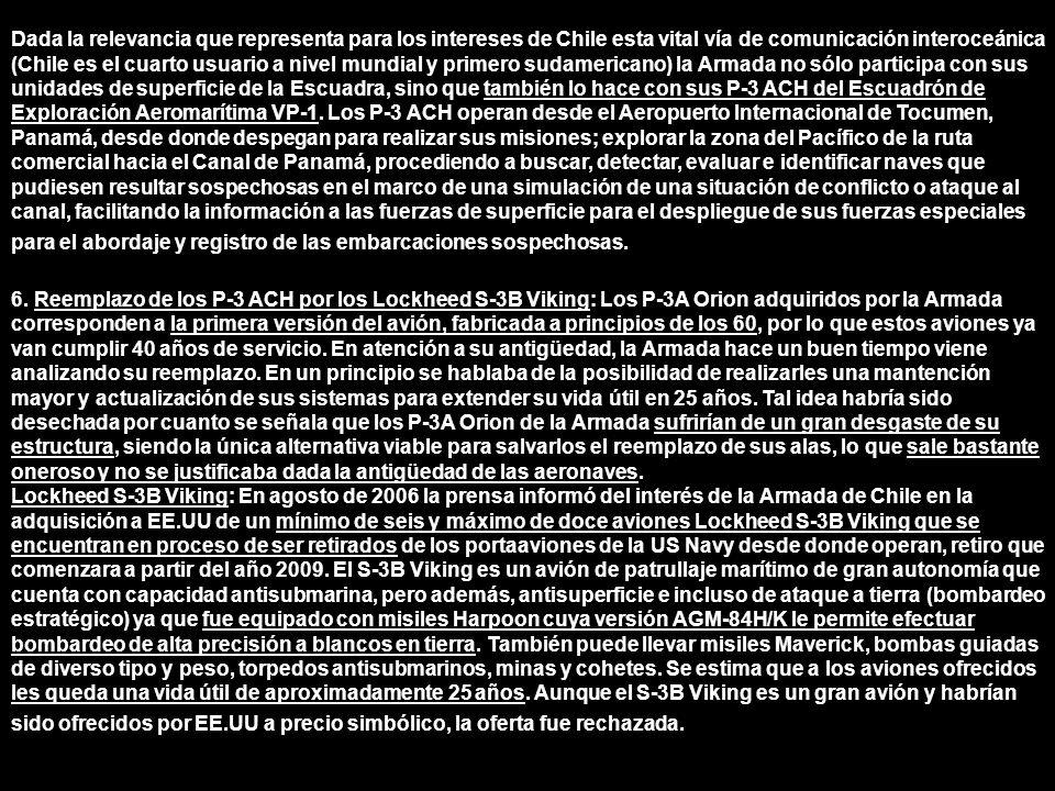 Dada la relevancia que representa para los intereses de Chile esta vital vía de comunicación interoceánica (Chile es el cuarto usuario a nivel mundial