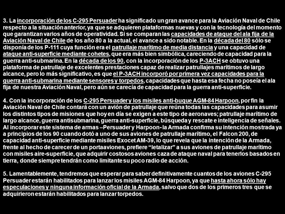3. La incorporación de los C-295 Persuader ha significado un gran avance para la Aviación Naval de Chile respecto a la situación anterior, ya que se a