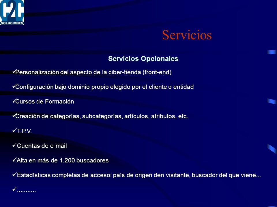 Servicios Servicios Opcionales Personalización del aspecto de la ciber-tienda (front-end) Configuración bajo dominio propio elegido por el cliente o entidad Cursos de Formación Creación de categorías, subcategorías, artículos, atributos, etc.