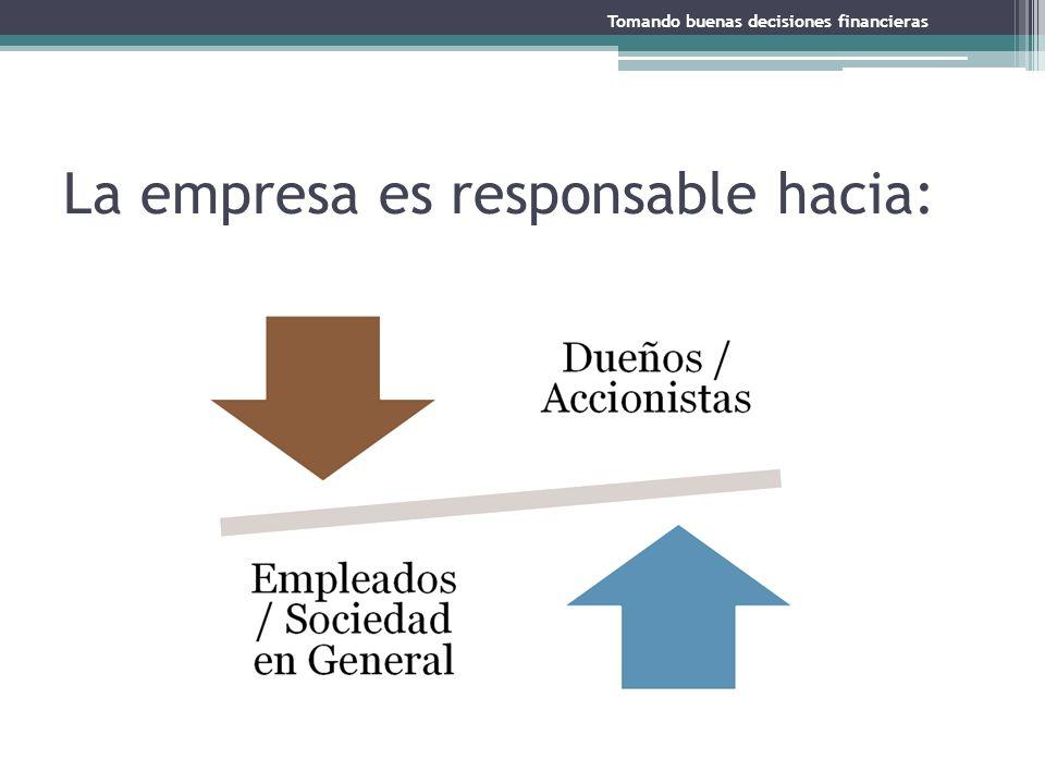 La empresa es responsable hacia: Tomando buenas decisiones financieras