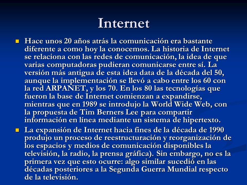 Internet Hace unos 20 años atrás la comunicación era bastante diferente a como hoy la conocemos. La historia de Internet se relaciona con las redes de