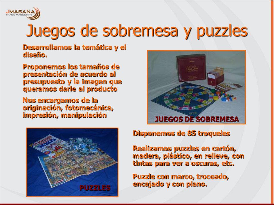 Juegos de sobremesa y puzzles Desarrollamos la temática y el diseño. Nos encargamos de la originación, fotomecánica, impresión, manipulación Proponemo