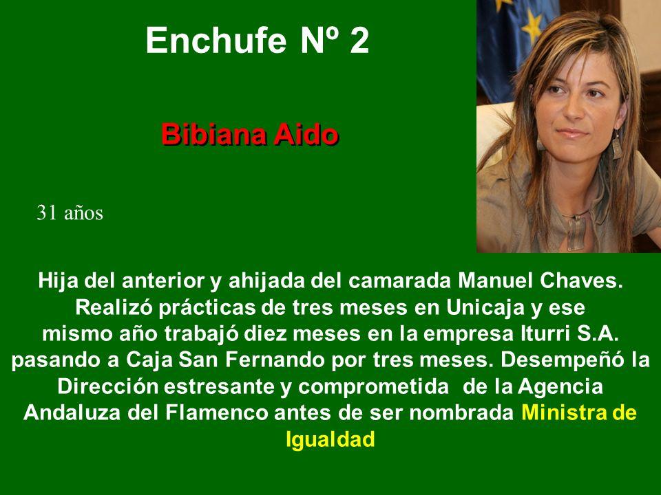 Enchufe Nº 2 Hija del anterior y ahijada del camarada Manuel Chaves.