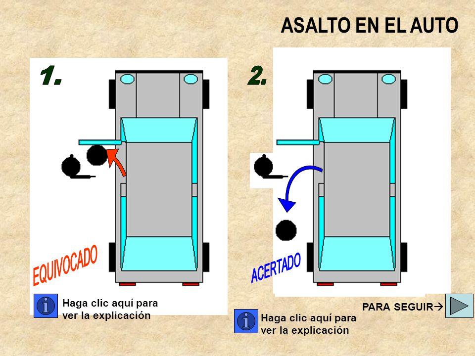Haga clic aquí para ver la explicación PARA SEGUIR ASALTO EN EL AUTO