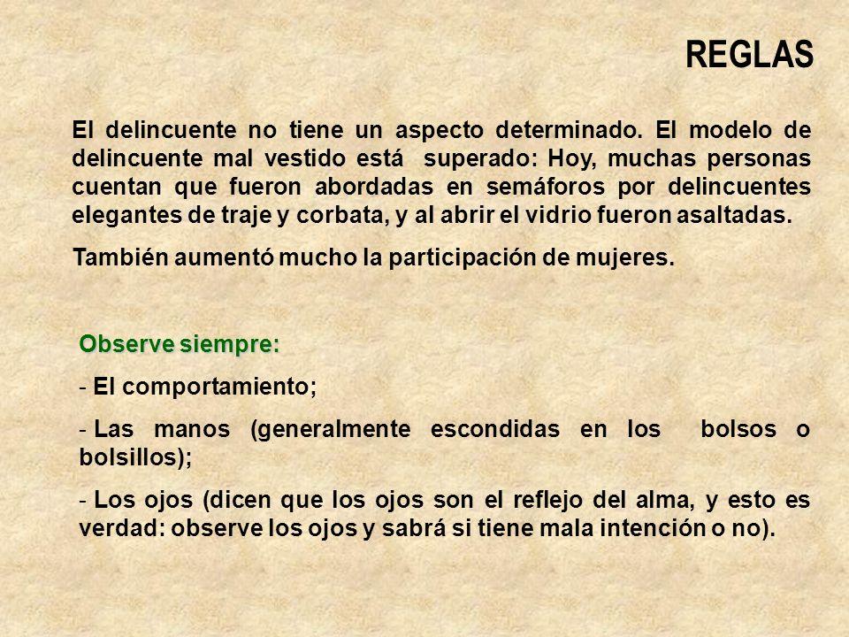 REGLAS El delincuente no tiene un aspecto determinado.