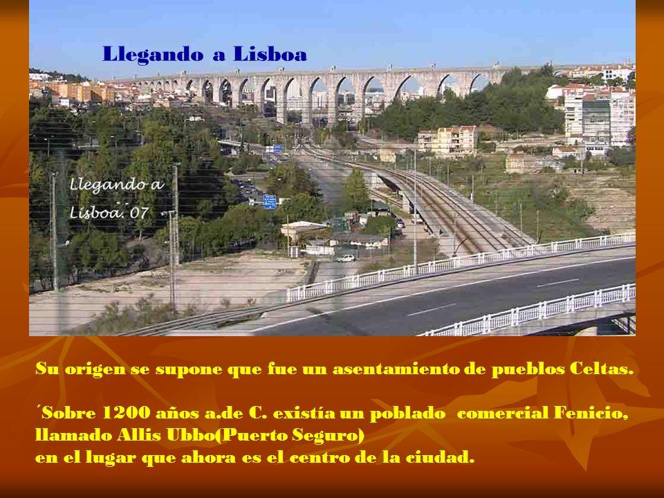 LISBOA, capital de Portugal. Situada en la desembocadura del Rio Tajo. 570.000 habitantes.