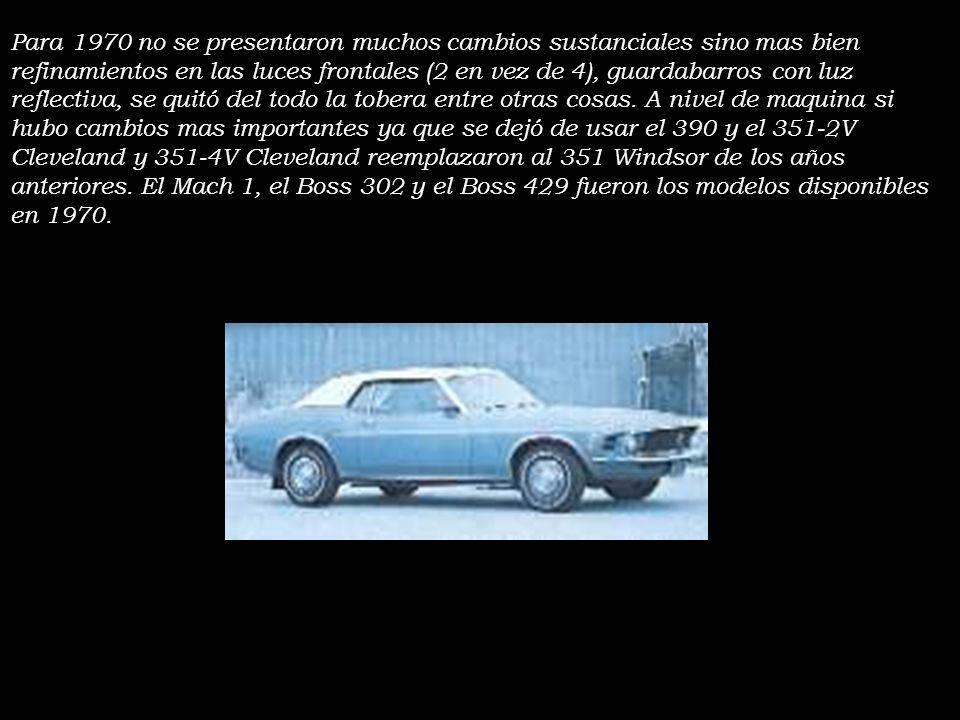 1969 y 1970 En 1969 el fastback desaparecio dandole paso al SportsRoof que no era otra cosa que un Fastback con una mayor extension del techo, el tama