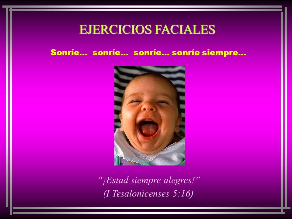 EJERCICIOS PARA LA LENGUA Pronuncia sólo palabras edificantes y amorosas.
