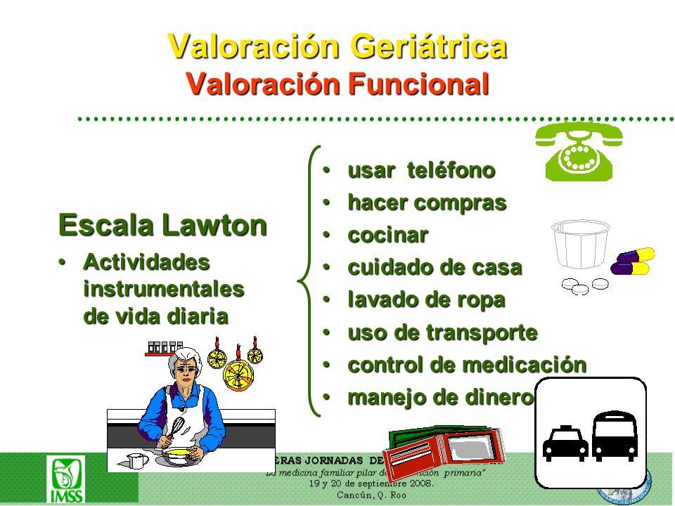 Valoración Geriátrica Valoración Funcional Escala Lawton Actividades instrumentales de vida diariaActividades instrumentales de vida diaria usar teléf