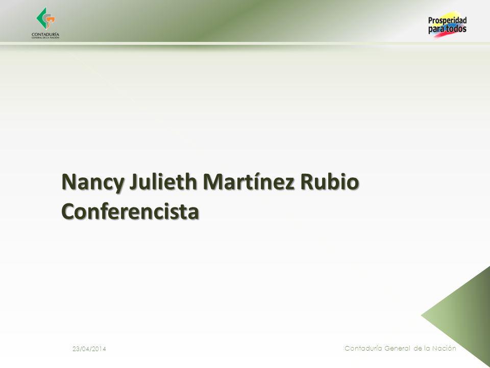 Nancy Julieth Martínez Rubio Conferencista Contaduría General de la Nación 23/04/2014