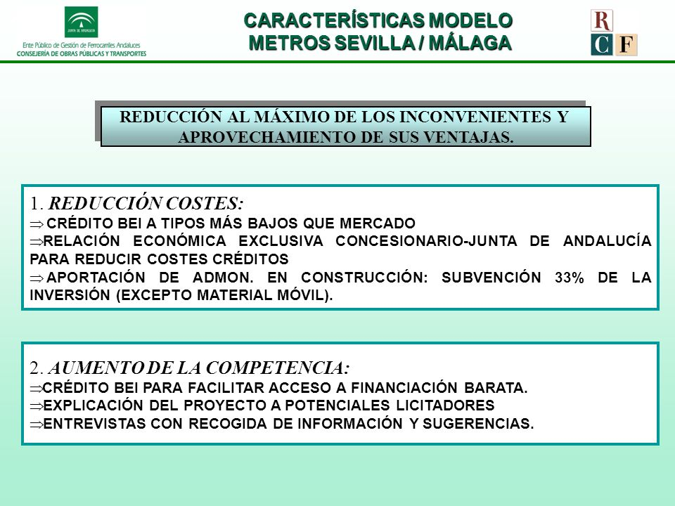 CARACTERÍSTICAS MODELO METROS SEVILLA / MÁLAGA REDUCCIÓN AL MÁXIMO DE LOS INCONVENIENTES Y APROVECHAMIENTO DE SUS VENTAJAS. REDUCCIÓN AL MÁXIMO DE LOS