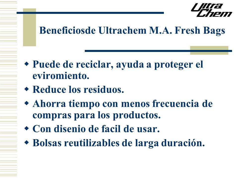 Beneficiosde Ultrachem M.A. Fresh Bags Puede de reciclar, ayuda a proteger el eviromiento. Reduce los residuos. Ahorra tiempo con menos frecuencia de