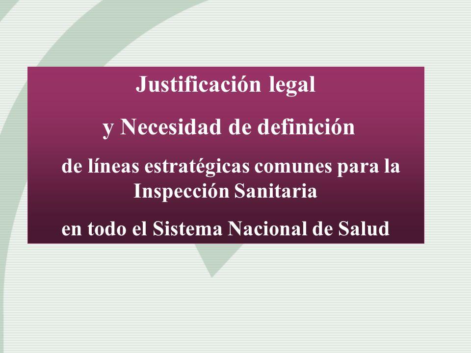 Justificación legal y Necesidad de definición de líneas estratégicas comunes para la Inspección Sanitaria en todo el Sistema Nacional de Salud