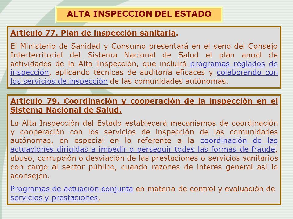 Artículo 77. Plan de inspección sanitaria. El Ministerio de Sanidad y Consumo presentará en el seno del Consejo Interterritorial del Sistema Nacional