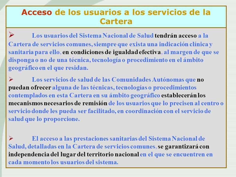 Acceso de los usuarios a los servicios de la Cartera Los usuarios del Sistema Nacional de Salud tendrán acceso a la Cartera de servicios comunes, siem