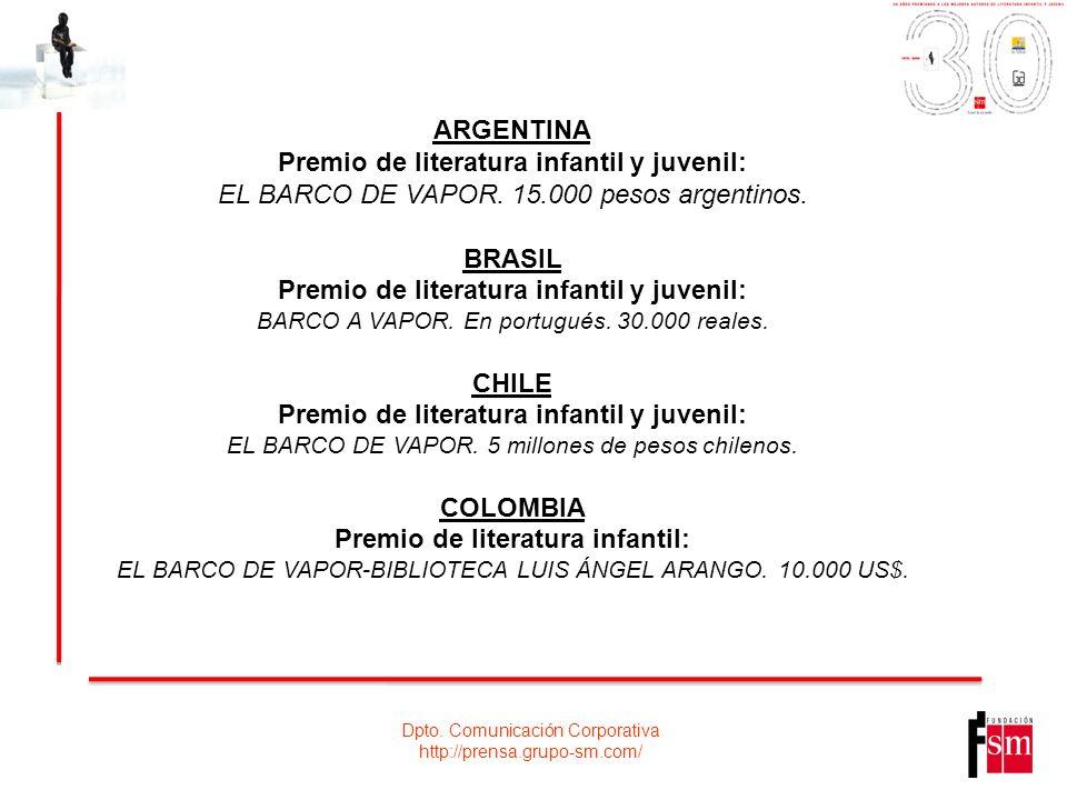 Dpto. Comunicación Corporativa http://prensa.grupo-sm.com/ ARGENTINA Premio de literatura infantil y juvenil: EL BARCO DE VAPOR. 15.000 pesos argentin