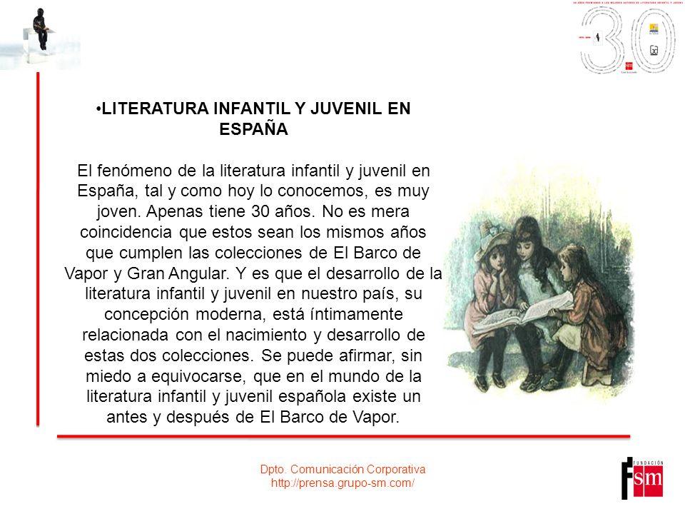 Dpto. Comunicación Corporativa http://prensa.grupo-sm.com/ LITERATURA INFANTIL Y JUVENIL EN ESPAÑA El fenómeno de la literatura infantil y juvenil en