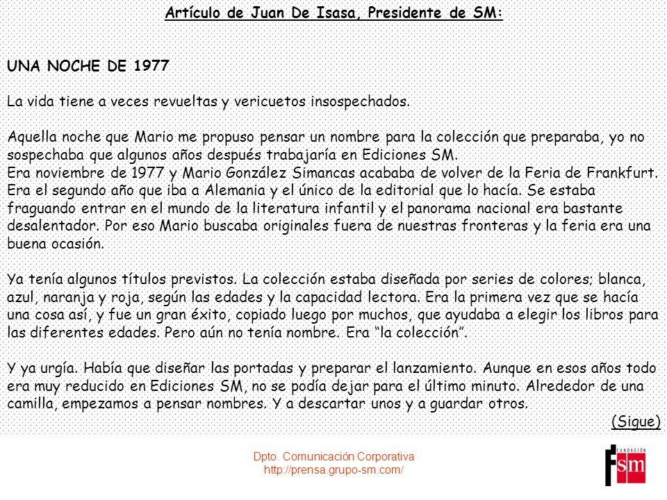 Dpto. Comunicación Corporativa http://prensa.grupo-sm.com/ Artículo de Juan De Isasa, Presidente de SM: UNA NOCHE DE 1977 La vida tiene a veces revuel